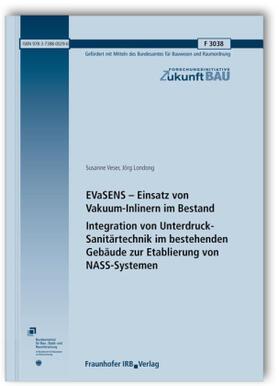 EVaSENS - Einsatz von Vakuum-Inlinern im Bestand. Integration von Unterdruck-Sanitärtechnik im bestehenden Gebäude zur Etablierung von NASS-Systemen.