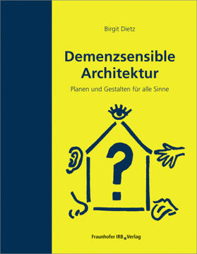 Demenzsensible Architektur.