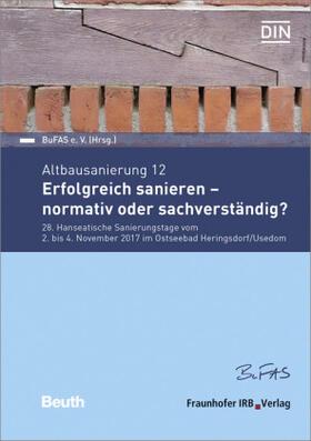 Altbausanierung 12. Erfolgreich sanieren - normativ oder sachverständig?.
