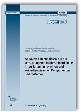 Schlitzberger / Schwenk / Falkenhof | Abbau von Hemmnissen bei der Umsetzung von in die Gebäudehülle integrierten, innovativen und zukunftsweisenden Komponenten und Systemen. Abschlussbericht. | Buch