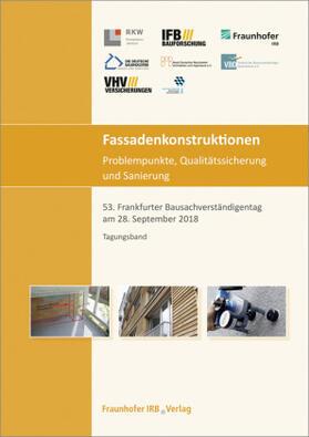 Fassadenkonstruktionen - Problempunkte, Qualitätssicherung und Sanierung.