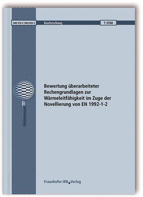 Bewertung überarbeiteter Rechengrundlagen zur Wärmeleitfähigkeit im Zuge der Novellierung von EN 1992-1-2. Abschlussbericht.