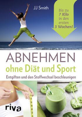 Abnehmen ohne Diät und Sport