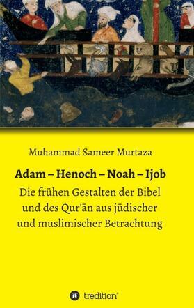 Adam - Henoch - Noah - Ijob