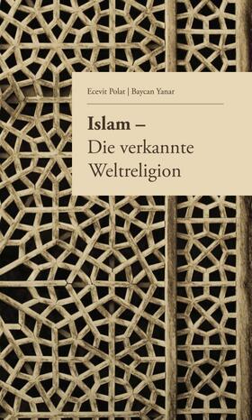 Islam – Die verkannte  Weltreligion