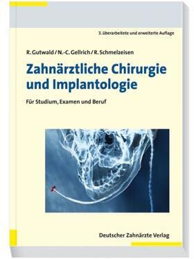 Gutwald / Gellrich / Schmelzeisen | Einführung in die zahnärztliche Chirurgie und Implantologie  | Buch