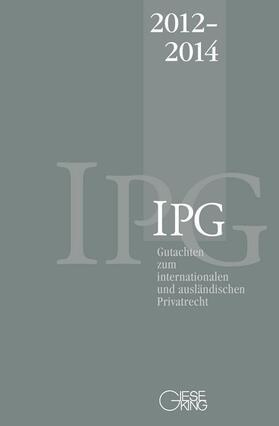 Gutachten zum internationalen und ausländischen Privatrecht (IPG) 2012-2014