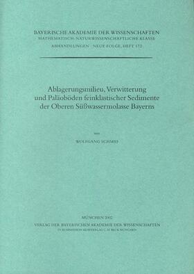 Ablagerungsmilieu, Verwitterung und Paläoböden feinklastischer Sedimente der Oberen Süßwassermolasse Bayerns
