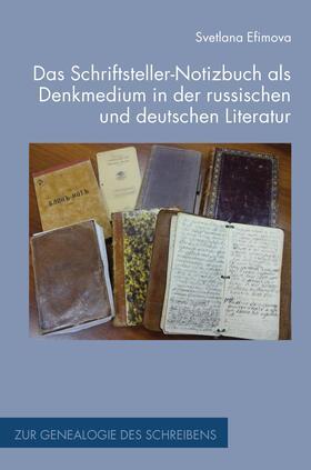 Das Schriftsteller-Notizbuch als Denkmedium in der russischen und deutschen Literatur