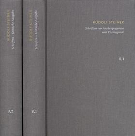 Rudolf Steiner: Schriften. Kritische Ausgabe / Band 8,1-2: Schriften zur Anthropogenese und Kosmogonie