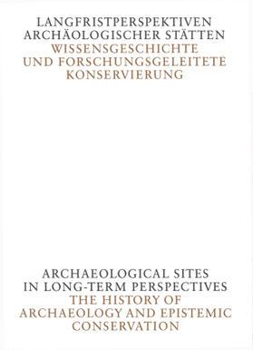 Langfristperspektiven archäologischer Stätten