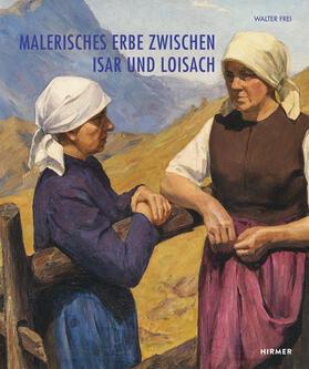 Malerisches Erbe zwischen Isar und Loisach