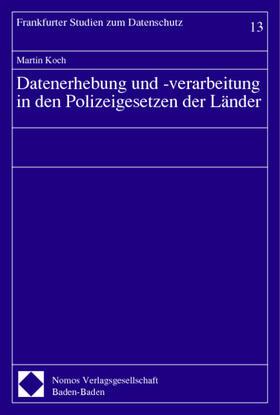 Koch | Datenerhebung und -verarbeitung in den Polizeigesetzen der Länder | Buch
