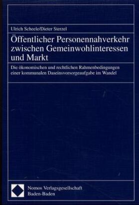 Öffentlicher Personennahverkehr zwischen Gemeinwohlinteressen und Markt | Buch