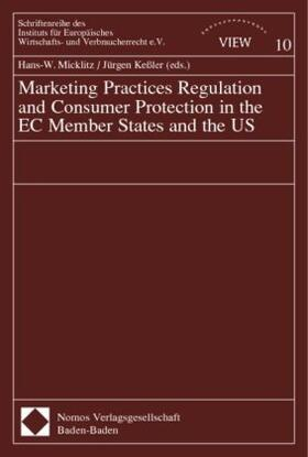 Micklitz / Keßler | Marketing Practice Regulation and Consumer Protection in the EC Member States and the US | Buch