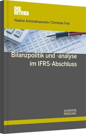 Antonakopoulos / Fink | Bilanzpolitik und -analyse im IFRS-Abschluss | Buch