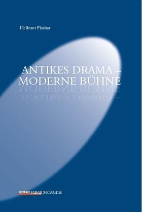 Antikes Drama – Moderne Bühne