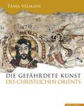 Die gefährdete Kunst des christlichen Orients
