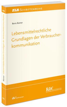 Riemer | Lebensmittelrechtliche Grundlagen der Verbraucherkommunikation | Buch