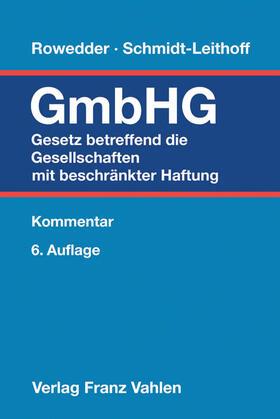 Rowedder/Schmidt-Leithoff | Gesetz betreffend die Gesellschaften mit beschränkter Haftung | Buch