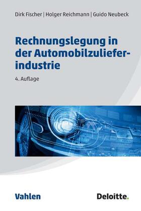 Deloitte & Touche GmbH Wirtschaftsprüfungsgesellschaft / Fischer / Reichmann   Rechnungslegung in der Automobilzulieferindustrie   Buch