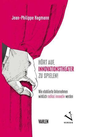 Hört auf, Innovationstheater zu spielen