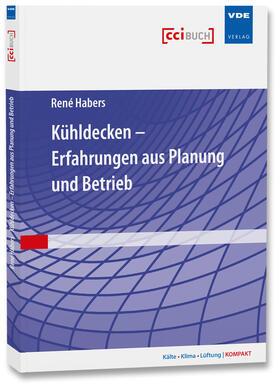 Kühldecken – Erfahrungen aus Planung und Betrieb