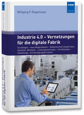 Industrie 4.0 - Vernetzungen für die digitale Fabrik