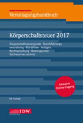 Institut der Wirtschaftsprüfer | Veranlagungshandbuch Körperschaftsteuer 2017 | Buch