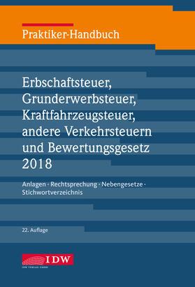 Praktiker-Handbuch Erbschaftsteuer, Grunderwerbsteuer, Kraftfahrzeugsteuer, Andere Verkehrsteuern 2018 Bewertungsgesetz