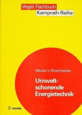 Umweltschonende Energietechnik