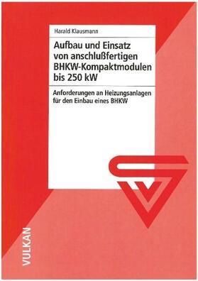 Aufbau und Einsatz von anschlussfertigen BHKW-Kompaktmodulen bis 250 kW