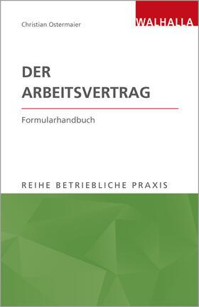 Ostermaier | Der Arbeitsvertrag | Buch