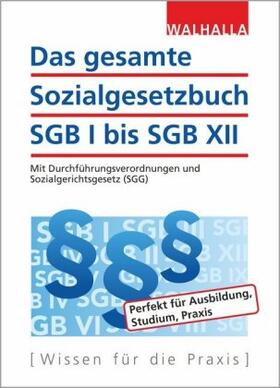 Walhalla Fachredaktion | Das gesamte Sozialgesetzbuch SGB I bis SGB XII | Buch