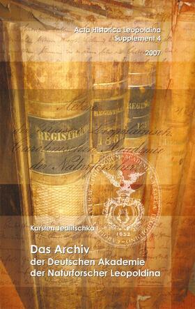 Das Archiv der Deutschen Akademie der Naturforscher Leopoldina