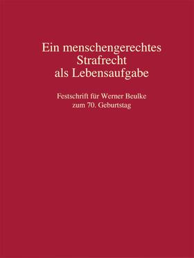 Fahl / Müller / Satzger | Ein menschengerechtes Strafrecht als Lebensaufgabe | Buch