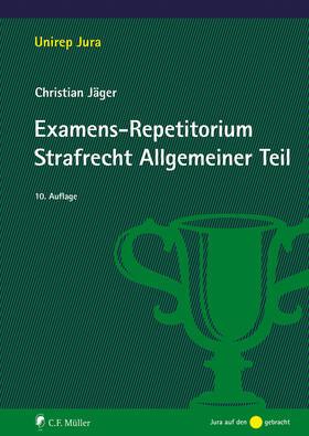 Examens-Repetitorium Strafrecht Allgemeiner Teil