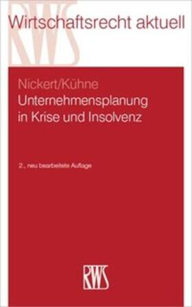 Nickert / Kühne | Unternehmensplanung in Krise und Insolvenz | Buch