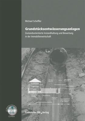 Grundstücksentwässerungsanlagen - Zustandsorientierte Instandhaltung und Bewertung in der Immobilienwirtschaft