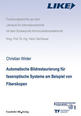 Automatische Bildrestaurierung für faseroptische Systeme am Beispiel von Fiberskopen.