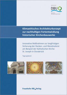 Klimaethisches Architekturkonzept zur nachhaltigen Fortentwicklung historischer Kirchenbauwerke.