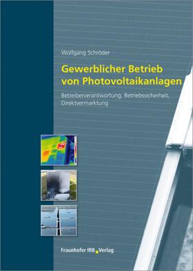 Gewerblicher Betrieb von Photovoltaikanlagen.