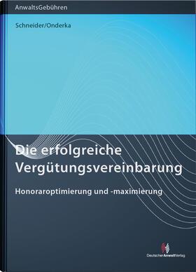 Schneider / Onderka | Die erfolgreiche Vergütungsvereinbarung | Buch