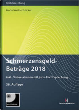 Hacks/Wellner/Häcker   Schmerzensgeld-Beträge 2018 (Buch mit CD-ROM plus Online-Zugang)   Buch