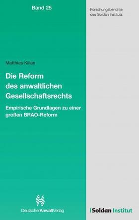 Die Reform des anwaltlichen Gesellschaftsrechts – Empirische Grundlagen zu einer großen BRAO-Reform