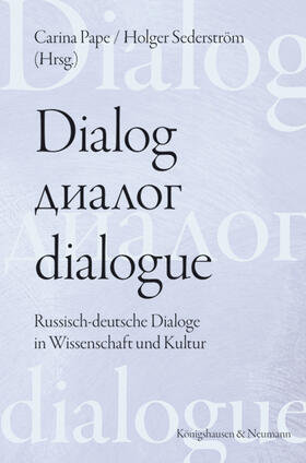 Dialog - dialogue.  Der Dialog in  deutsch-russischer Perspektive