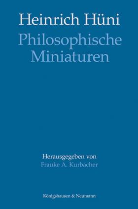 Heinrich Hüni: Philosophische Miniaturen