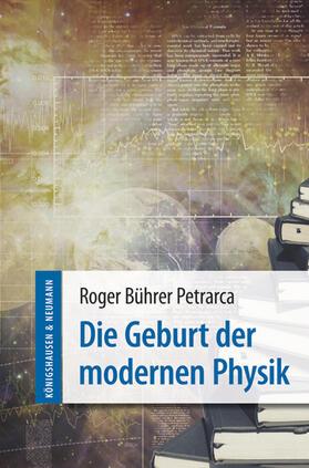 Die Geburt der modernen Physik