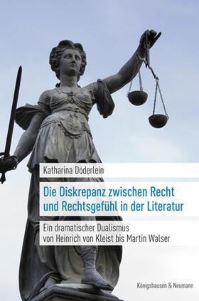 Die Diskrepanz zwischen Recht und Rechtsgefühl in der Literatur