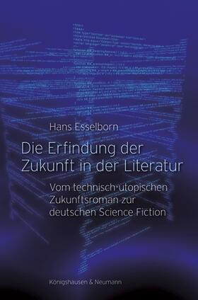 Die Erfindung der Zukunft in der Literatur